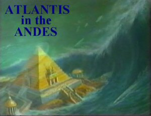 Atlantis in the Andes
