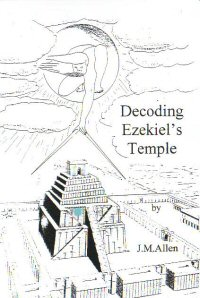 Decoding Ezekiels Temple